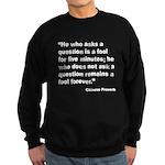 No Foolish Question Proverb Sweatshirt (dark)