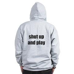 Shut up and play Zip Hoodie