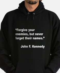 Kennedy Forgive Enemies Quote Hoodie