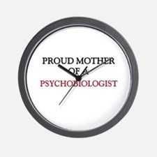 Proud Mother Of A PSYCHOBIOLOGIST Wall Clock