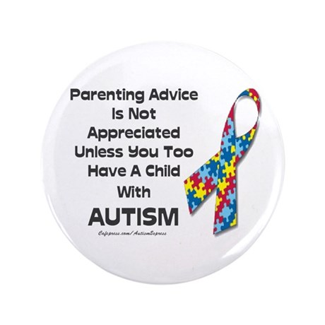 "Parenting Autism (advice) 3.5"" Button"