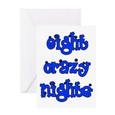 Eight Crazy Nights - Greeting Card