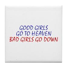 Bad Girls Go Down Tile Coaster