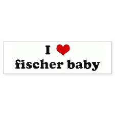 I Love fischer baby Bumper Bumper Stickers