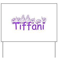 Tiffani Yard Sign