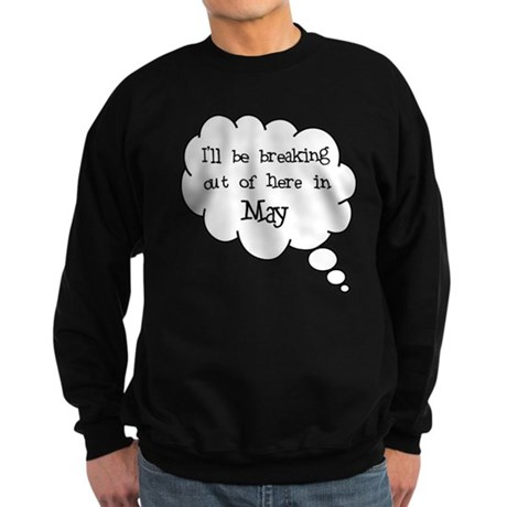 """Breaking Out May"" Sweatshirt (dark)"