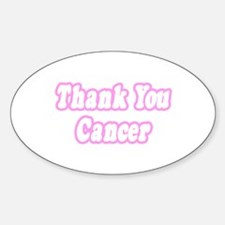 """""""Thank You Cancer (Pink)"""" Oval Decal"""