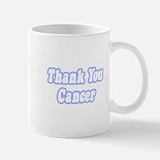 """Thank You Cancer (Blue)"" Mug"