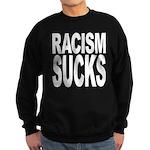 Racism Sucks Sweatshirt (dark)