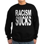 Racism Sucks Sweatshirt (dark)