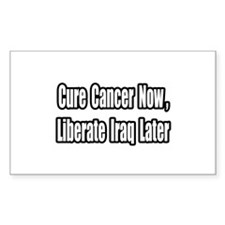 """Cancer Now, Iraq Later"" Rectangle Decal"