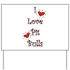 I Love Pit Bulls Yard Sign