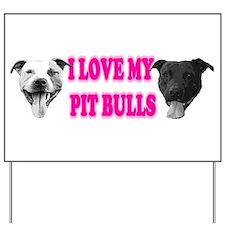I Love My PBs (pink) Yard Sign