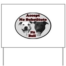 Accept No Substitute Yard Sign