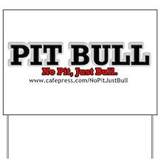 PIT BULL Yard Sign