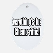 """Everything's...Chemo-riffic"" Oval Ornament"