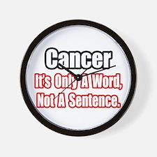 """""""Cancer: Word, Not Sentence"""" Wall Clock"""