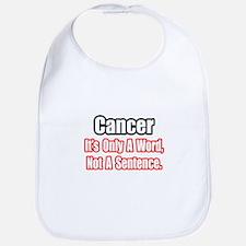 """Cancer: Word, Not Sentence"" Bib"