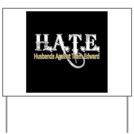 HATE - Husbands Against Team Yard Sign