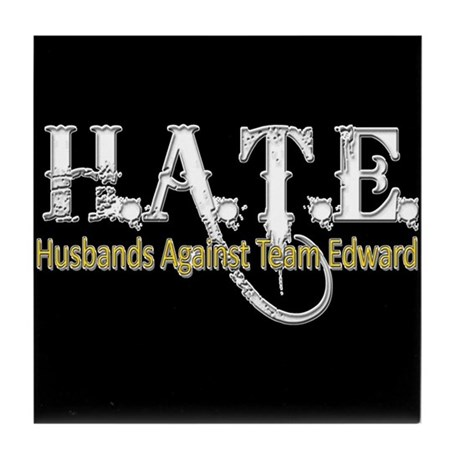 HATE - Husbands Against Team Tile Coaster