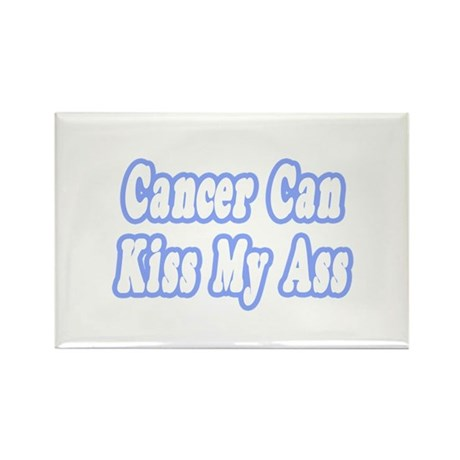 """Cancer Can Kiss My Ass"" Rectangle Magnet (100 pac"