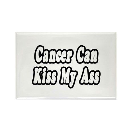 """Cancer Can Kiss My Ass"" Rectangle Magnet (10 pack"
