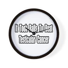 """""""Took Balls...Testicular Cancer"""" Wall Clock"""