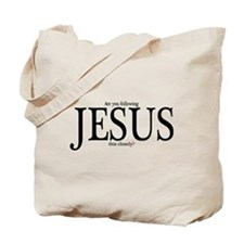 Are you following Jesus? Tote Bag
