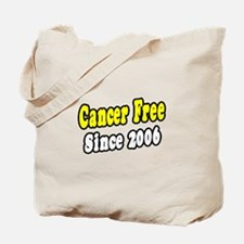 """""""Cancer Free Since 2006"""" Tote Bag"""