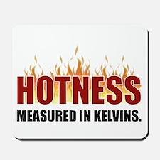 Hotness Measured in Kelvins Mousepad