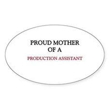 Proud Mother Of A PRODUCTION ASSISTANT Sticker (Ov