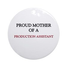 Proud Mother Of A PRODUCTION ASSISTANT Ornament (R