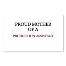 Proud Mother Of A PRODUCTION ASSISTANT Sticker (Re