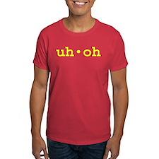 uh*oh T-Shirt