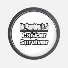 """""""My Daughter is a Cancer Survivor"""" Wall Clock"""