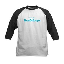 I'd Rather Be...Guadeloupe Tee