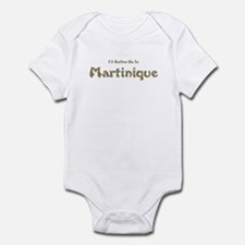 I'd Rather Be...Martinique Infant Bodysuit