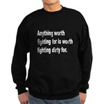 Worth Fighting Dirty Quote Sweatshirt (dark)