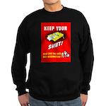 Shut Up Keep Your Trap Shut Sweatshirt (dark)
