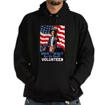 Don't Wait to Volunteer Hoodie (dark)