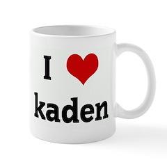 I Love kaden Mug
