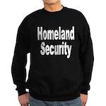 Homeland Security Sweatshirt (dark)