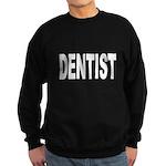 Dentist Sweatshirt (dark)