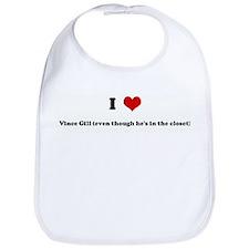 I Love Vince Gill (even thoug Bib