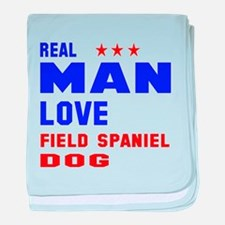 Real Man Love Field Spaniel Dog baby blanket