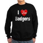 I Love Badgers Sweatshirt (dark)