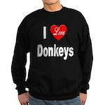 I Love Donkeys Sweatshirt (dark)