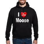 I Love Moose Hoodie (dark)