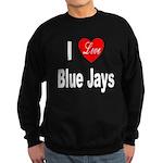 I Love Blue Jays Sweatshirt (dark)