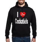 I Love Cockatiels Hoodie (dark)